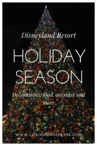 What Happens During the Holiday Season at the Disneyland Resort www.lifeinmouseyears.com #disneyland #christmas #disney #california #familyvacation