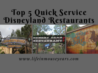 Top 5 Quick Service Disneyland Restaurants