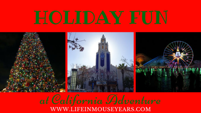 Holiday Fun at California Adventure www.lifeinmouseyears.com #dca #california #disneylandresort #holidays #christmas