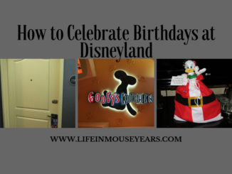 How to Celebrate Birthdays at The Disneyland Resort. www.lifeinmouseyears.com #disneyland #celebrate #birthdays #california #disneycakes