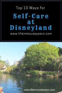 Top 10 Ways for Self-Care at Disneyland www.lifeinmouseyears.com #disneyland #selfcare #disney #california #peacefulplaces #disneyparks #lifeinmouseyears