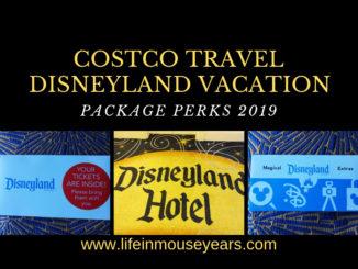 Costco Travel Disneyland Vacation Package Perks 2019 www.lifeinmouseyears.com #disneyland #costcotravel #lifeinmouseyears #travelpackages #disneytravelpackages #california #disneyplanning #travel