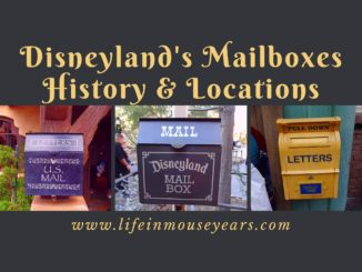 Disneyland's Mailboxes History and Locations www.lifeinmouseyears.com #lifeinmouseyears #disneyland #disneymailboxes