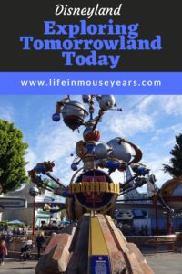 Exploring Tomorrowland Today at Disneyland www.lifeinmouseyears.com #lifeinmouseyears #disneyland #tomorrowland #spacemountain